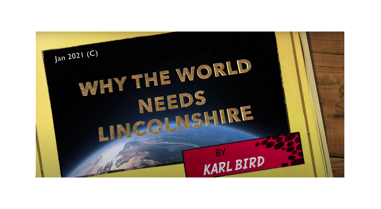 VIDEO - WHY THE WORLD NEEDS LINCOLNSHIRE: Episode 1 - Ancient Beginnings
